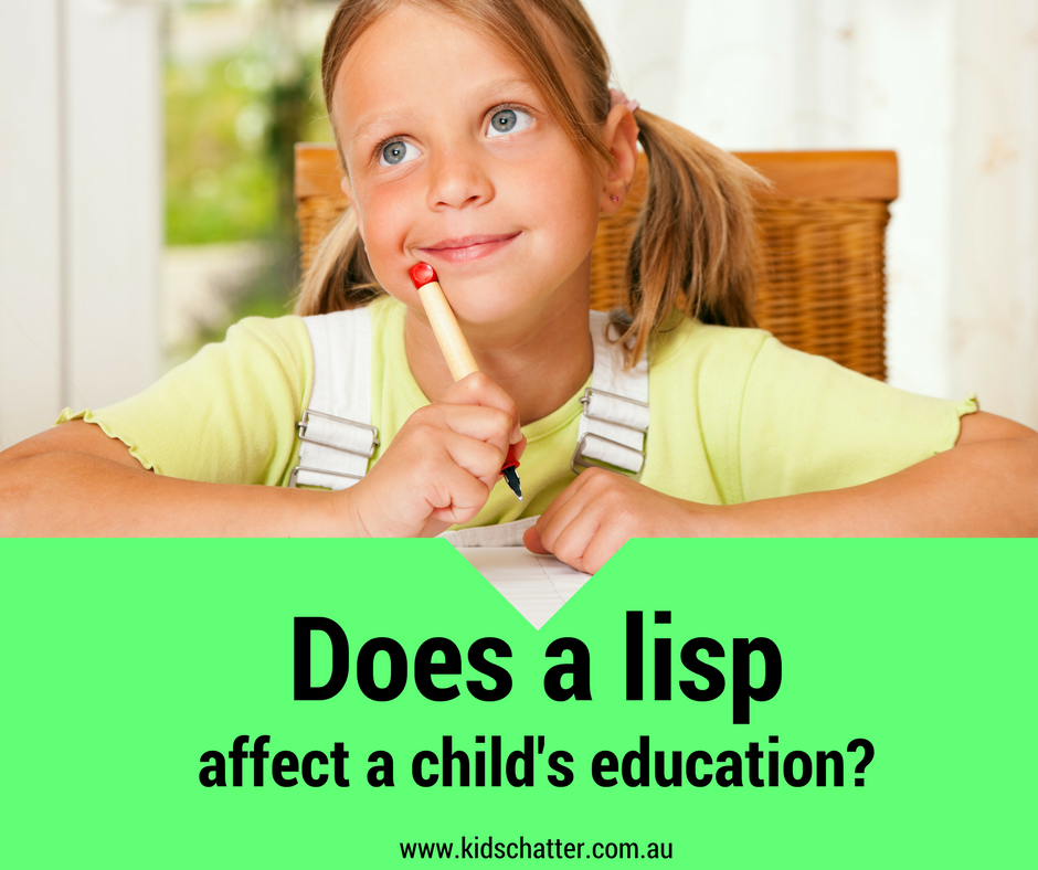 Does a lisp affect a child's education? Kids Chatter Speech Pathology
