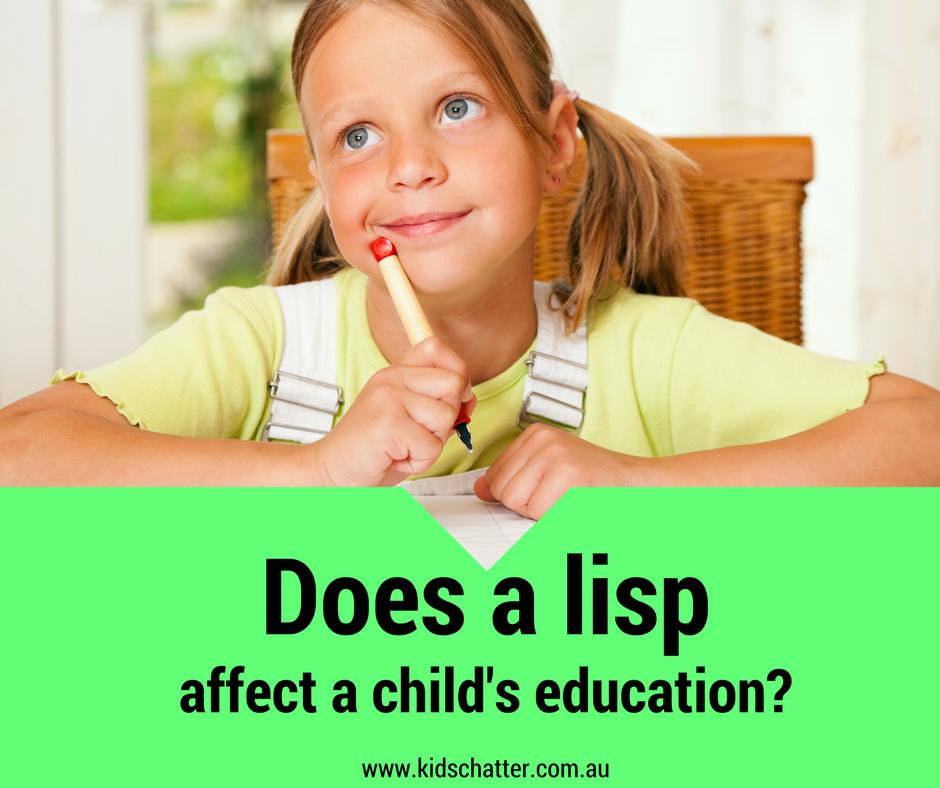 Does a lisp affect a child's education? Kids Chatter Speech Pathology